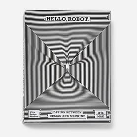 Cover »Hello, Robot. Design between Human and Machine«, 2017 © Vitra Design Museum