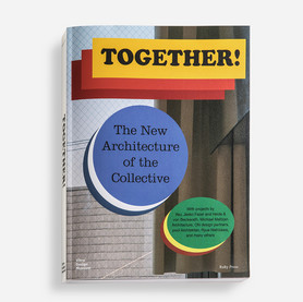 »Together! The New Architecture of the Collective« © Vitra Design Museum, 2017 Designed by Something Fantastic, Berlin